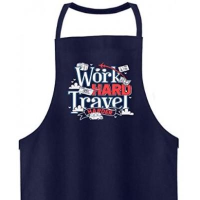Work Hard Travel Harder Apron